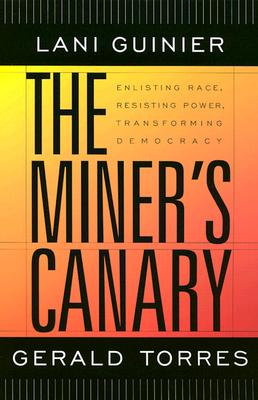 The Miner's Canary By Guinier, Lani/ Torres, Gerald