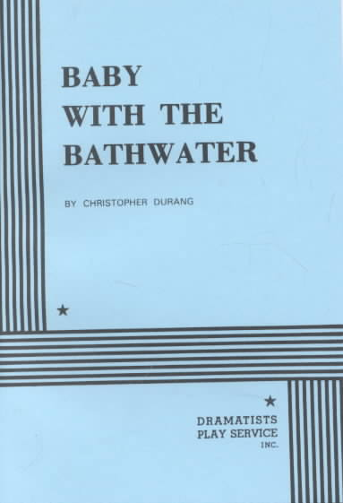 Baby With the Bathwater By Durang, Christopher