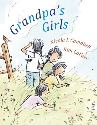 Grandpa's Girls By Campbell, Nicola I./ Lafave, Kim (ILT)